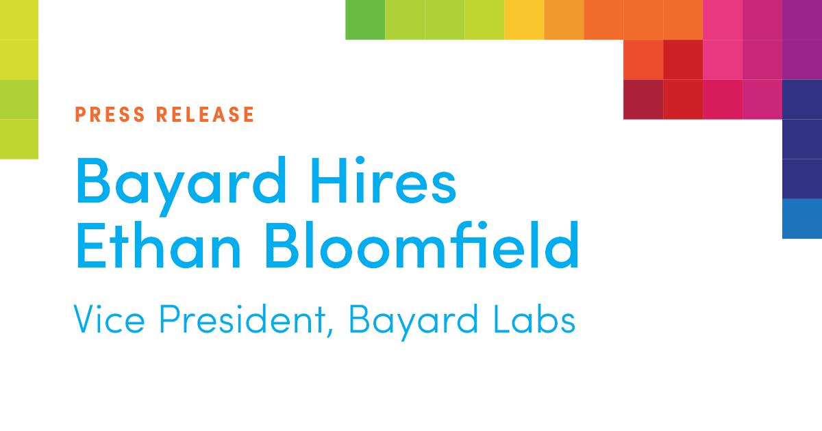 Bayard Hires Ethan Bloomfield